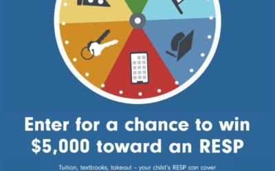 Enter for a chance to win $5,000 toward an RESP